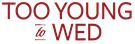 Too-Young-To-Wed-TYTW-Logo.png