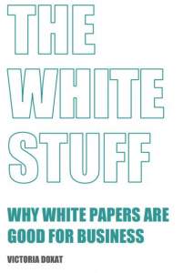 The White Stuff - Why white papers are good for business (document cover).