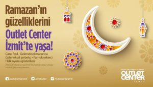 RAMAZAN COŞKUSU OUTLET CENTER'DA!