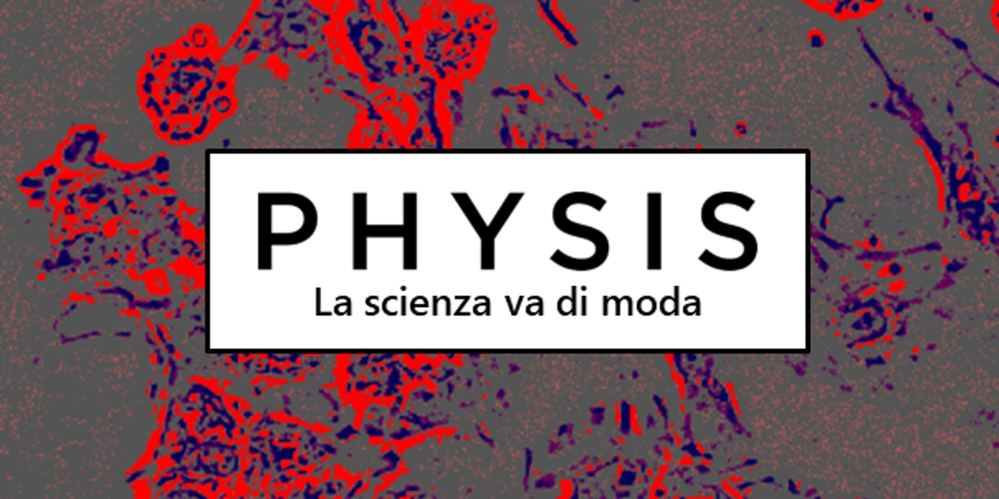 Con Physis Scienza Arte Moda E Cultura Sempione News